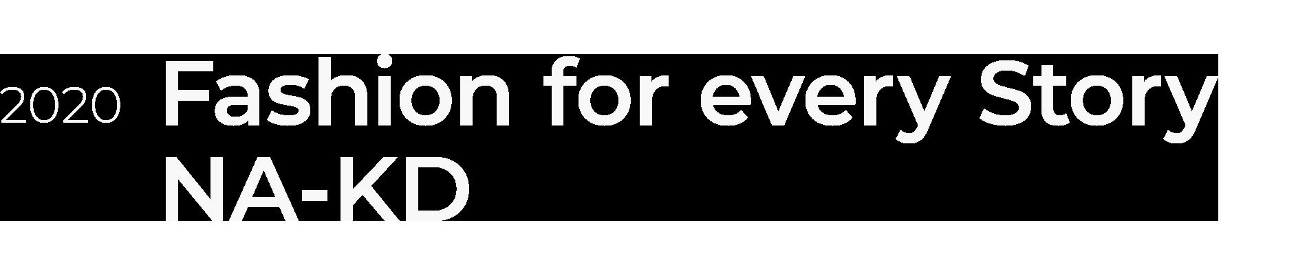 Fashion For Every Story - NA-KD